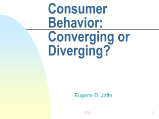 Consumer Behavior: Converging or Diverging?
