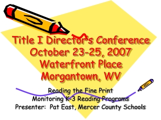 Title I Director's Conference October 23-25, 2007 Waterfront Place Morgantown, WV