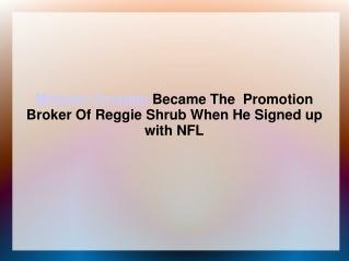 Michael Ornstein Became The  Promotion Broker Of Reggie Shru