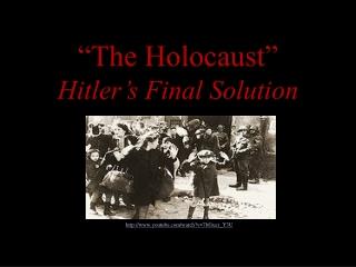 """The Holocaust"" Hitler's Final Solution"