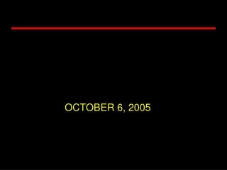 OCTOBER 6, 2005