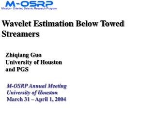 Wavelet Estimation Below Towed Streamers
