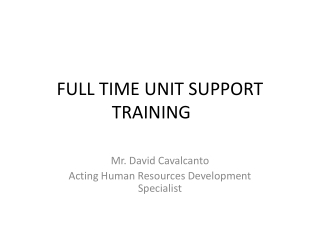 FULL TIME UNIT SUPPORT TRAINING