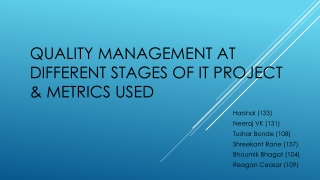 Quality Management at  different stages of  IT Project & Metrics  used