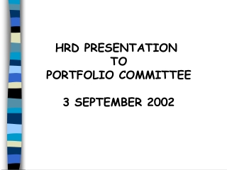 HRD PRESENTATION  TO PORTFOLIO COMMITTEE 3 SEPTEMBER 2002
