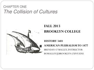 FALL 2013 BROOKLYN COLLEGE HISTORY 3401  AMERICAN PLURALISM TO 1877 BRENDAN O'MALLEY, INSTRUCTOR