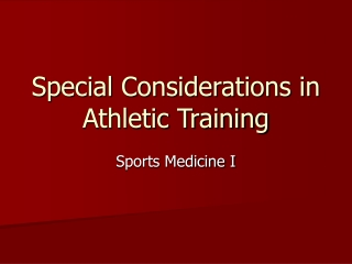 Special Considerations in Athletic Training