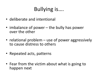 Bullying is….