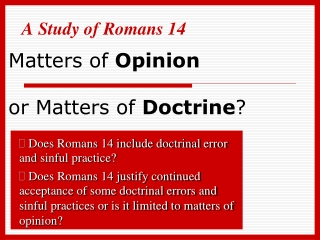 Matters of  Opinion or Matters of  Doctrine ?