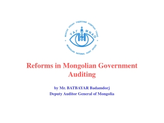 Reforms in Mongolian Government Auditing by Mr. BATBAYAR Badamdorj