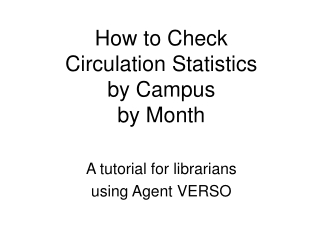 How to Check Circulation Statistics by Campus by Month