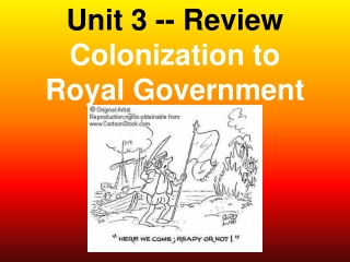 Unit 3 -- Review Colonization to  Royal Government