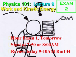 Physics 101:  Lecture 9 Work and Kinetic Energy