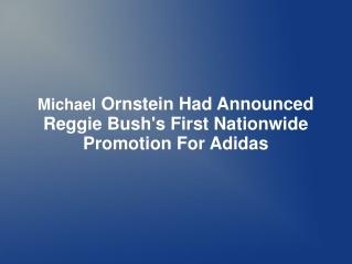 Michael Ornstein Had Announced Reggie Bush's First Nationwid