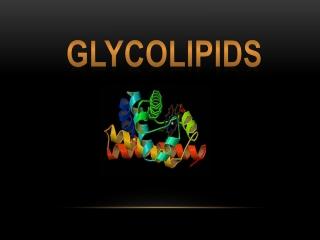 GLYCOLIPIDS