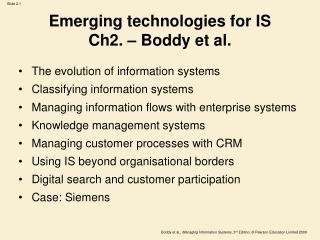 Emerging technologies for IS Ch2. – Boddy et al.