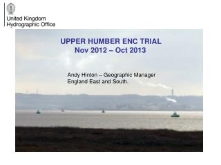 UPPER HUMBER ENC TRIAL         Nov 2012 – Oct 2013
