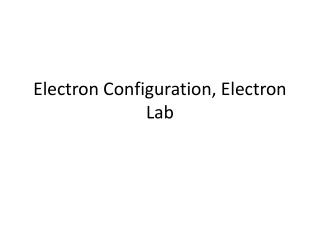 Electron Configuration, Electron Lab