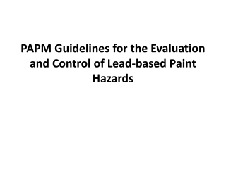 PAPM Guidelines for the Evaluation and Control of Lead-based Paint Hazards