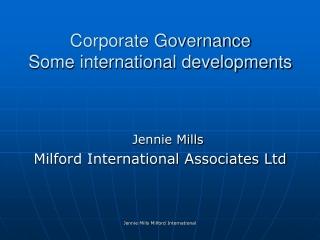 Corporate Governance  Some international developments