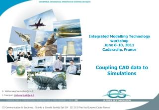 Integrated Modelling Technology workshop June 8-10, 2011 Cadarache, France