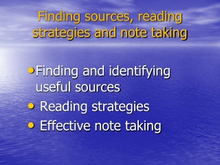 Finding sources, reading strategies and note taking