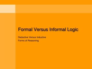 Formal Versus Informal Logic