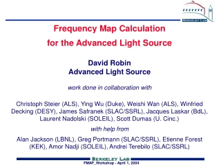 Frequency Map Calculation  for the Advanced Light Source David Robin Advanced Light Source