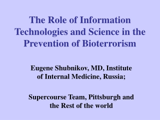 The Role of Information Technologies and Science in the Prevention of Bioterrorism