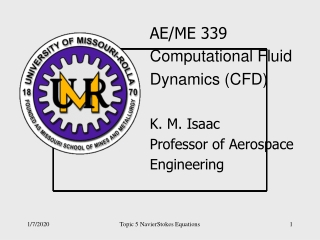 AE/ME 339 Computational Fluid  Dynamics (CFD) K. M. Isaac Professor of Aerospace  Engineering