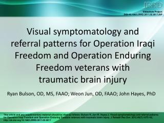 Ryan Bulson, OD, MS, FAAO; Weon Jun, OD, FAAO; John Hayes, PhD
