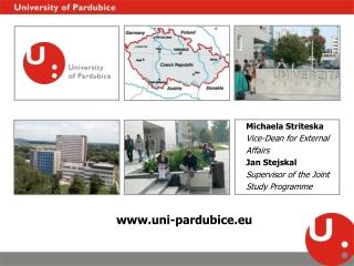Michaela Striteska Vice-Dean for Extern a l Affairs Jan Stejskal