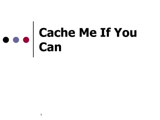 Cache Me If You Can