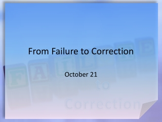 From Failure to Correction
