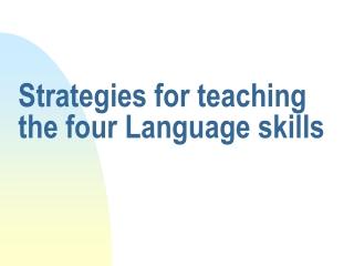 Strategies for teaching the four Language skills