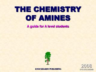 THE CHEMISTRY OF AMINES A guide for A level students