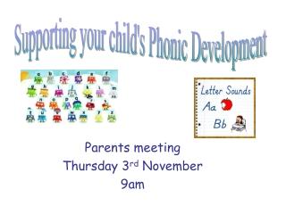 Parents meeting  Thursday 3 rd  November 9am