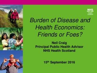 Burden of Disease and Health Economics:  Friends or Foes?