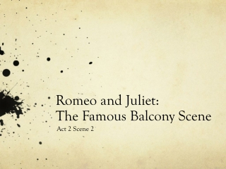Romeo and Juliet: The Famous Balcony Scene