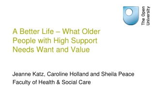 A Better Life – What Older People with High Support Needs Want and Value