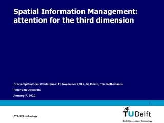 Spatial Information Management: attention for the third dimension