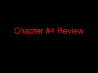 Chapter #4 Review