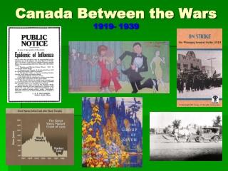 Canada Between the Wars 1919- 1939