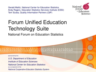 Forum Unified Education Technology Suite National Forum on Education Statistics sponsored by the