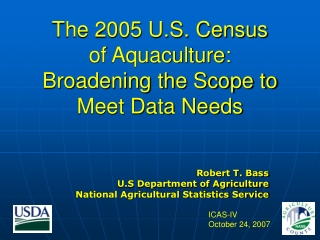 The 2005 U.S. Census of Aquaculture: Broadening the Scope to  Meet Data Needs