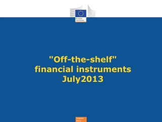 """Off-the-shelf""  financial  instruments July2013"