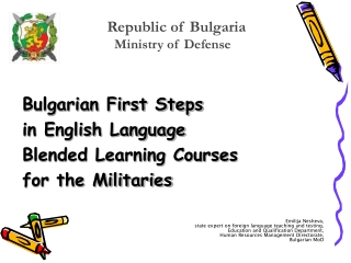 Bulgarian First Steps  in English Language  Blended Learning Courses for the Militaries