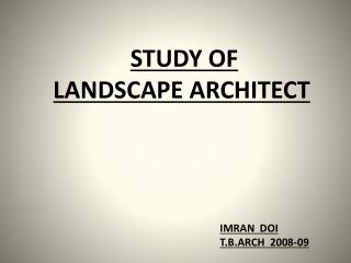 STUDY OF LANDSCAPE ARCHITECT