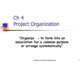 Ch 4  Project Organization