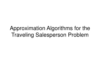 Approximation Algorithms for the Traveling Salesperson Problem